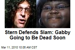Stern Defends Slam: Gabby Going to Be Dead Soon