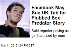 Facebook May Sue UK Tab for Flubbed Sex Predator Story
