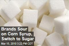 Brands Sour on Corn Syrup, Switch to Sugar
