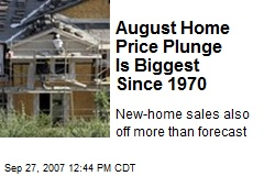 August Home Price Plunge Is Biggest Since 1970