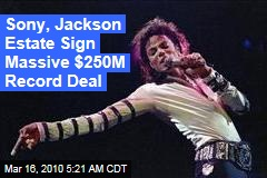 Sony, Jackson Estate Sign Massive $250M Record Deal