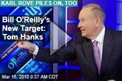 Bill O'Reilly's New Target: Tom Hanks