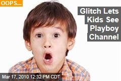 Glitch Lets Kids See Playboy Channel