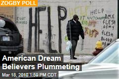 Zogby Poll Finds 43% of Americans Don't Think 'American Dream' Is ...