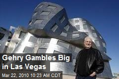 Gehry Gambles Big in Las Vegas