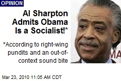 Al Sharpton Admits Obama Is a Socialist!*