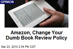 Amazon, Change Your Dumb Book Review Policy