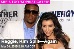 Reggie, Kim Split&amp;mdash;Again