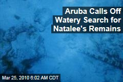 Aruba Calls Off Watery Search for Natalee&#39;s Remains