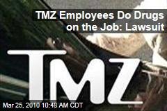TMZ Employees Do Drugs on the Job: Lawsuit