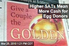 Higher SATs Mean More Cash for Egg Donors