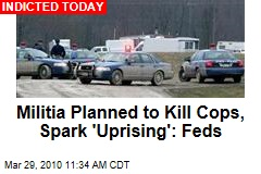 Militia Planned to Kill Cops, Spark 'Uprising': Feds