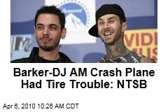 Barker-DJ AM Crash Plane Had Tire Trouble: NTSB