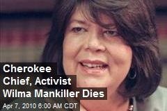 Cherokee Chief, Activist Wilma Mankiller Dies