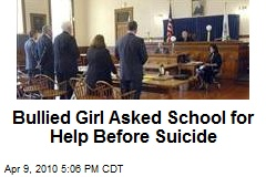 Bullied Girl Asked School for Help Before Suicide