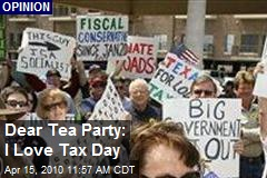 Dear Tea Party: I Love Tax Day