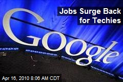 Jobs Surge Back for Techies