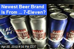 Newest Beer Brand Is From ... 7-Eleven?