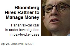 Bloomberg Hires Rattner to Manage Money