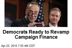 Democrats Ready to Revamp Campaign Finance