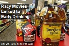 Racy Movies Linked to Early Drinking