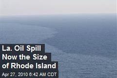 La. Oil Spill Now the Size of Rhode Island