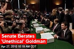 Senate Berates 'Unethical' Goldman
