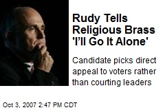 Rudy Tells Religious Brass 'I'll Go It Alone'