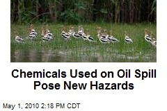 Chemicals Used on Oil Spill Pose New Hazards