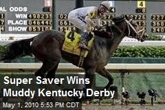 Super Saver Wins Kentucky Derby