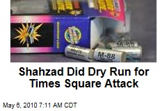 Shahzad Did Dry Run for Times Square Attack