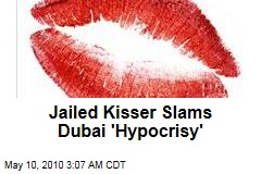 Jailed Kisser Slams Dubai 'Hypocrisy'