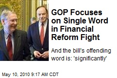GOP Focuses on Single Word in Financial Reform Fight