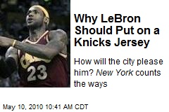 Why LeBron Should Put on a Knicks Jersey