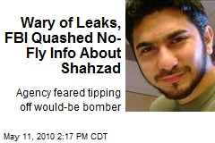 Wary of Leaks, FBI Quashed No-Fly Info About Shahzad