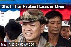 Shot Thai Protest Leader Dies