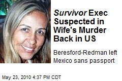 Survivor Exec Suspected in Wife's Murder Back in US