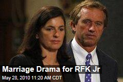 Marriage Drama for RFK Jr