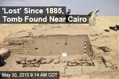'Lost' Since 1885, Tomb Found Near Cairo