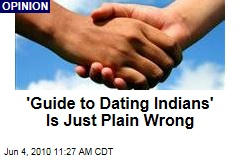 'Guide to Dating Indians' Is Just Plain Wrong
