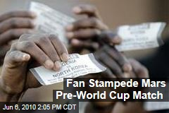 Fan Stampede Mars Pre-World Cup Match