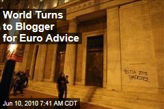 World Turns to Blogger for Euro Advice