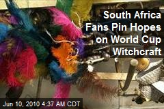 South Africa Fans Pin Hopes on World Cup Witchcraft