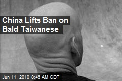 China Lifts Ban on Bald Taiwanese