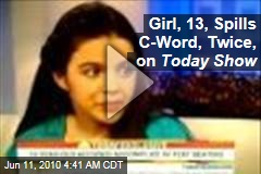 Girl, 13, Spills C-Word, Twice, on Today Show