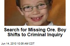 Search for Missing Ore. Boy Shifts to Criminal Inquiry