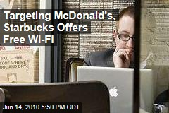 Targeting McDonald&#39;s, Starbucks Offers Free Wi-Fi