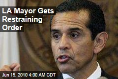 LA Mayor Gets Restraining Order