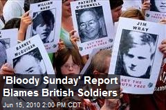 'Bloody Sunday' Report Blames British Soldiers