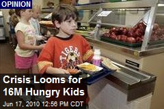 Crisis Looms for 16M Hungry Kids